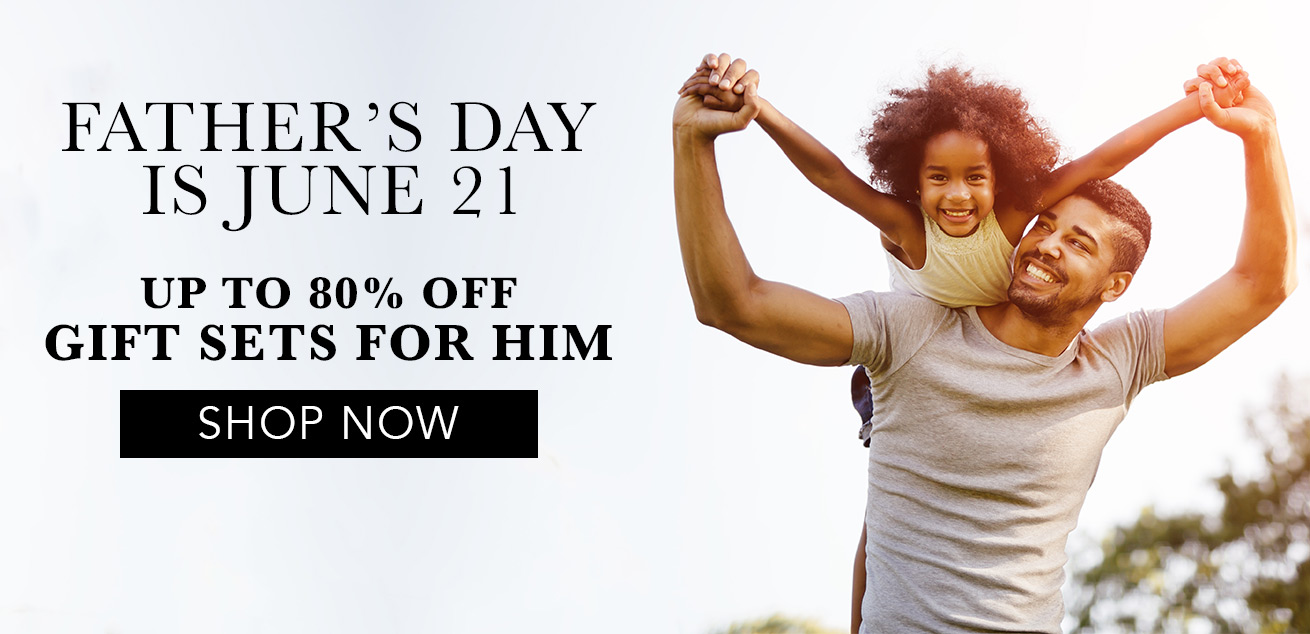 Fathers day is June 21. up to 80% off gift sets for him, shop now
